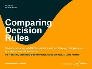 Comparing Decision Rules Decision accuracy of different decision