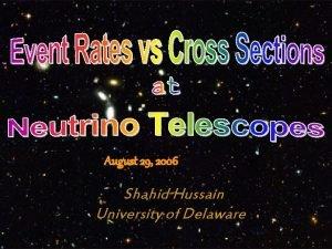 August 29 2006 Shahid Hussain University of Delaware