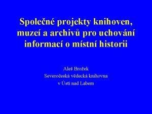 Spolen projekty knihoven muze a archiv pro uchovn