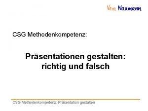 CSG Methodenkompetenz Prsentationen gestalten richtig und falsch CSG