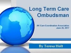 Long Term Care Ombudsman AK Care Coordination Association