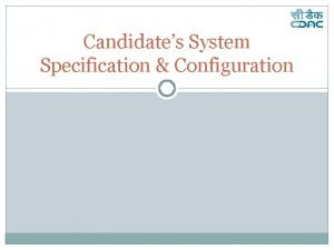 Candidates System Specification Configuration Topics Covered Laptop Specification