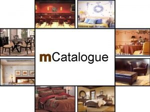 m Catalogue What m Catalogue is all about