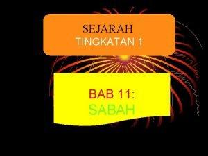 SEJARAH TINGKATAN 1 BAB 11 SABAH LATAR BELAKANG