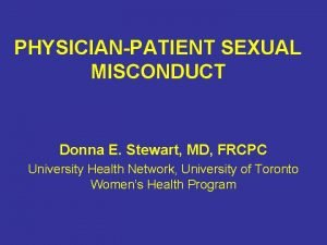 PHYSICIANPATIENT SEXUAL MISCONDUCT Donna E Stewart MD FRCPC