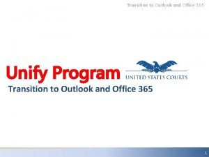 Transition to Outlook and Office 365 Unify Program