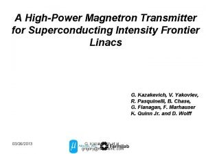 A HighPower Magnetron Transmitter for Superconducting Intensity Frontier