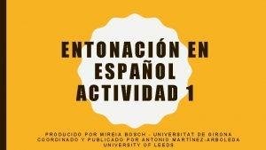 ENTONACIN EN ESPAOL ACTIVIDAD 1 PRODUCIDO POR MIREIA