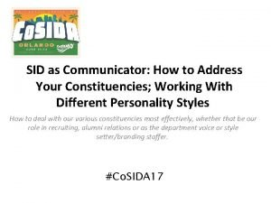 SID as Communicator How to Address Your Constituencies