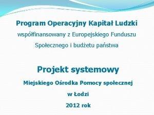 Program Operacyjny Kapita Ludzki wspfinansowany z Europejskiego Funduszu
