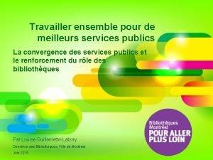 Travailler ensemble pour de meilleurs services publics La