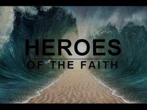 HEROES OF THE FAITH The Others Faith to