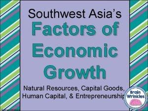 Southwest Asias Factors of Economic Growth Ame Natural