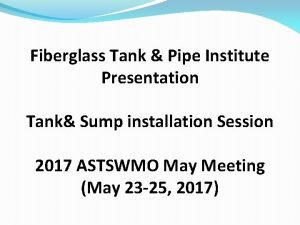 Fiberglass Tank Pipe Institute Presentation Tank Sump installation