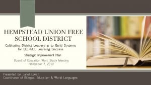 HEMPSTEAD UNION FREE SCHOOL DISTRICT Cultivating District Leadership
