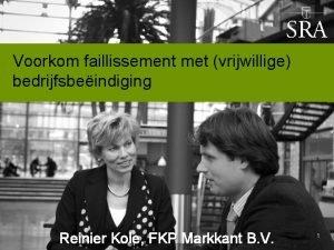 Voorkom faillissement met vrijwillige bedrijfsbeindiging Reinier Kole FKP