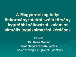 A Magyarorszg helyi nkormnyzatairl szl trvny legutbbi vltozsai