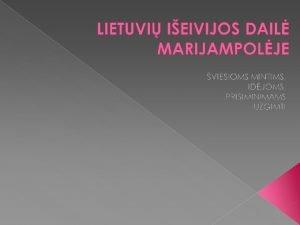 Beatris KleizaitsVasaris padovanotos meno kolekcijos kriniais pristatyti Lietuv