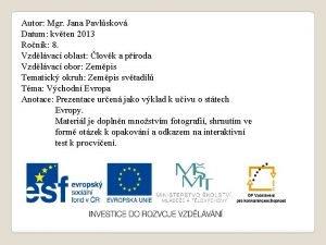 Autor Mgr Jana Pavlskov Datum kvten 2013 Ronk