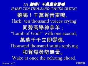 131 HARK TEN THOUSAND VOICES CRYING Hark ten