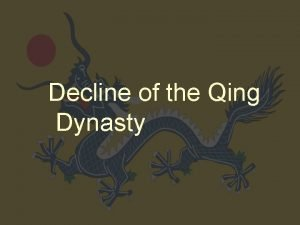 Decline of the Qing Dynasty The Decline of