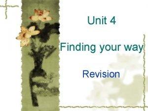 Unit 4 Finding your way Revision northwest southwest
