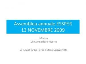 Assemblea annuale ESSPER 13 NOVEMBRE 2009 Milano CNR