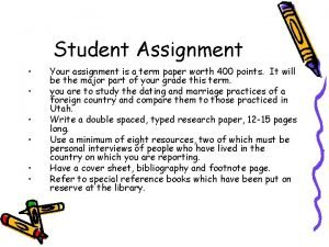 Student Assignment Your assignment is a term paper