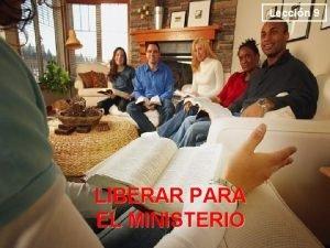 Leccin 9 LIBERAR PARA EL MINISTERIO PARA MEMORIZAR
