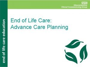 End of Life Care Advance Care Planning Ground