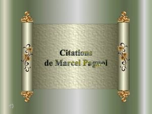 Citations de Marcel Pagnol Marcel Pagnol est un