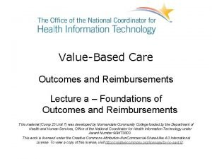 ValueBased Care Outcomes and Reimbursements Lecture a Foundations