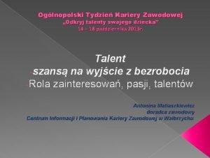Oglnopolski Tydzie Kariery Zawodowej Odkryj talenty swojego dziecka