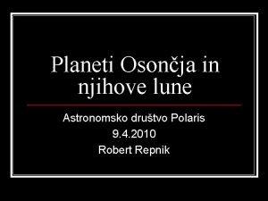 Planeti Osonja in njihove lune Astronomsko drutvo Polaris