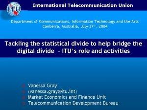 International Telecommunication Union Department of Communications Information Technology