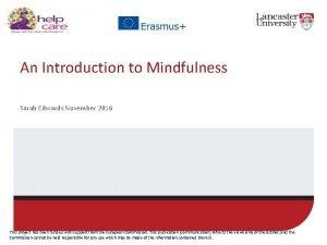 An Introduction to Mindfulness Sarah Edwards November 2016