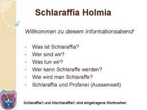 Schlaraffia Holmia Willkommen zu diesem Informationsabend Was ist