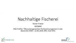 Nachhaltige Fischerei Rainer Froese GEOMAR PAGTreffen kosystemgerechtes Fischereimanagement
