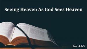 Seeing Heaven As God Sees Heaven Rev 4