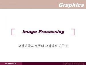 Graphics Image Processing kucg korea ac kr Graphics