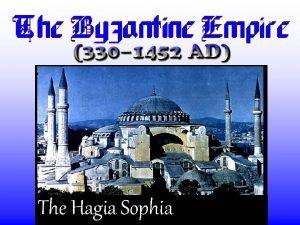 The Hagia Sophia Leading up to the Byzantine