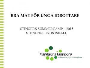 BRA MAT FR UNGA IDROTTARE STINGERS SUMMERCAMP 2015