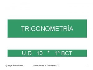 TRIGONOMETRA U D 10 1 BCT Angel Prieto