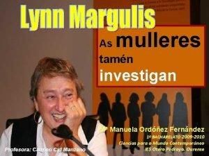 As mulleres tamn investigan M Manuela Ordez Fernndez
