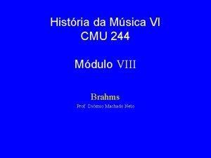 Histria da Msica VI CMU 244 Mdulo VIII