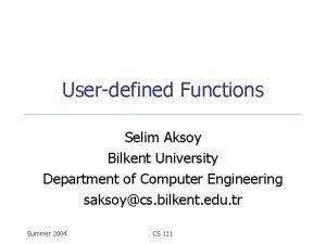 Userdefined Functions Selim Aksoy Bilkent University Department of