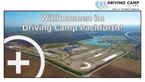Willkommen im Driving Camp Pachfurth Herzlich Willkommen im
