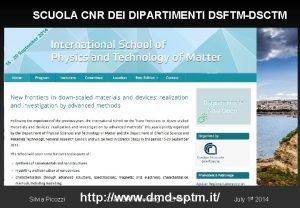 SCUOLA CNR DEI DIPARTIMENTI DSFTMDSCTM Silvia Picozzi http