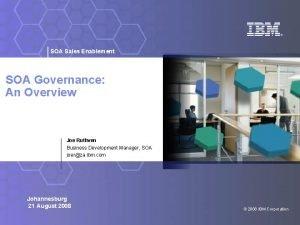 SOA Sales Enablement SOA Governance An Overview Joe