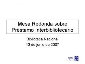 Mesa Redonda sobre Prstamo Interbibliotecario Biblioteca Nacional 13
